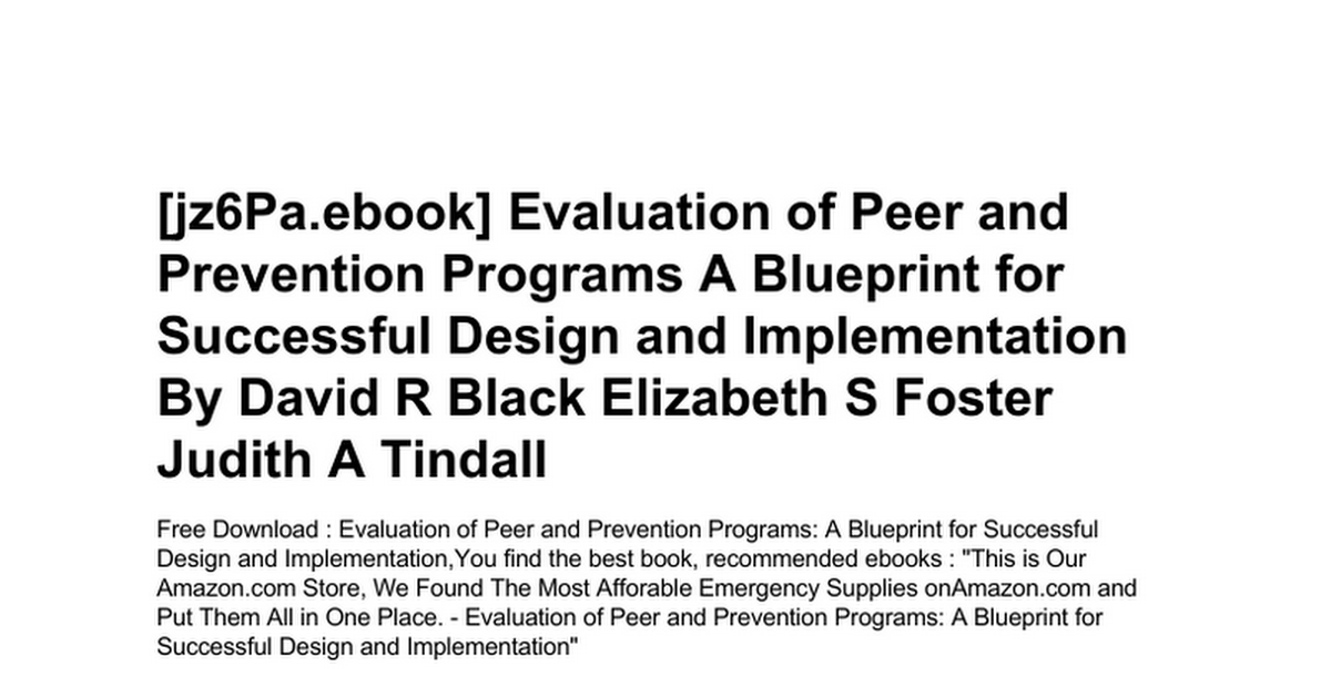 Evaluation of peer and prevention programs a blueprint for evaluation of peer and prevention programs a blueprint for successful design and implementationc google docs malvernweather Choice Image