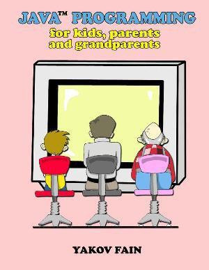 Java Programming for kids, parents, grandparetns's cover