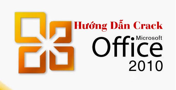 Hướng Dẫn Cách Crack Office 2010 Đơn Giản Và Nhanh Chóng Nhất