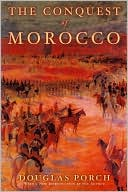 Conquest of morocco douglas porch