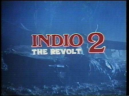 Indio 2 The Revolt 1