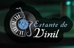 Estante do Vinil Um acervo com mais de 11 mil discos para você se deliciar