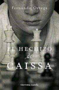 """""""El Hechizo de Caissa"""", de Fernando Ortega"""