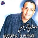 Mustapha El Berkani-Khayef El Moute Tedini Aalik