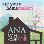 Ana White - making a home with handmade furniture and other DIY projects /></a></div>