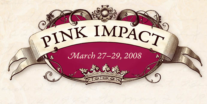 Pink Impact * Crowned For Greatness