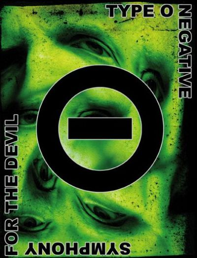 Type O Negative - 2006 - Symphony For The Devil (The World Of Type O Negative)