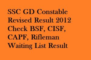 SSC GD Constable Revised Result 2012