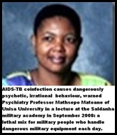 AIDS_TB COINFECTIONS CAUSE VIOLENT PSYCHOSIS IN SANDF WARNS PROF MATSHEPO MATOANE SEPT2008 SALDANHA