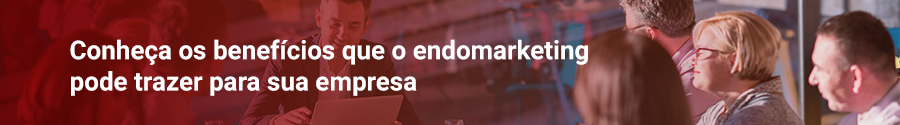 conheça os beneficios que o endomarketing pode trazer para sua empresa