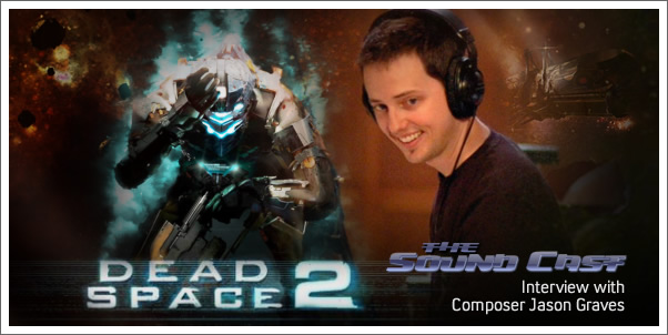 SoundCast Interview with Jason Graves (Dead Space 2)