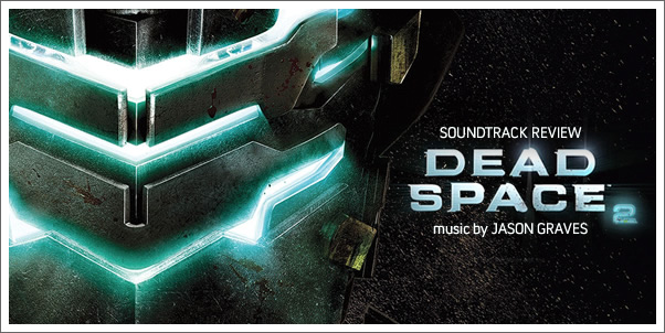 Dead Space 2 (Game Soundtrack) by Jason Graves - Review
