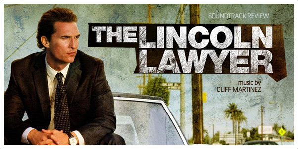 The Lincoln Lawyer (Soundtrack) by Cliff Martinez - Reviewed