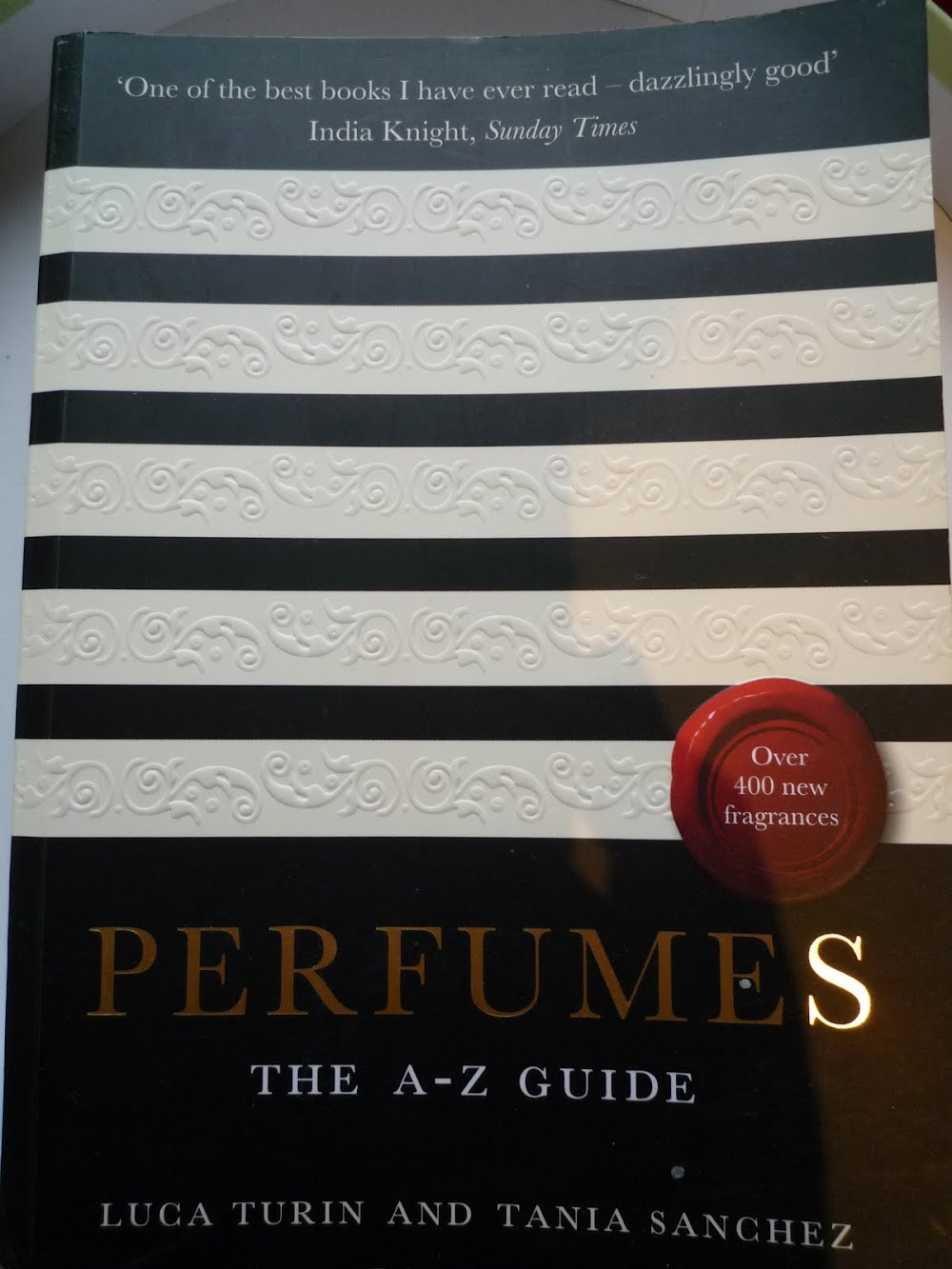 Thanks Luca Turin, Tania Sanchez and Perfumes, The A-Z Guide