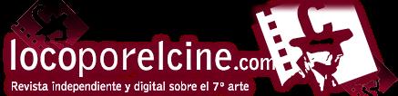 Locoporelcine.com: estrenos, críticas, reportajes, entrevistas, bso, dvd y mucho