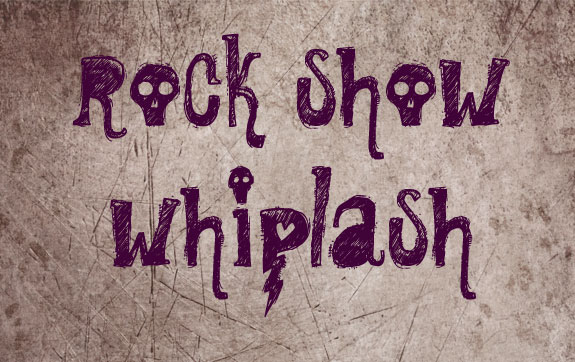 13 Rock Show Whiplash