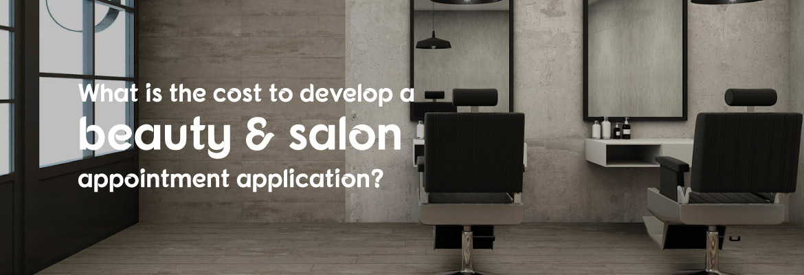 cost to develop a beauty & salon appointment app