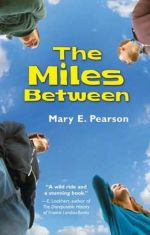 The Miles Between — Mary Pearson