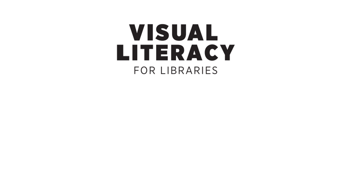 Visual literacy for libraries_ A practical standards-based guide.pdf