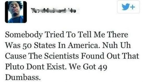 ....yes, states and planets are soooo the same thing....19 Tweets That Are So Dumb They Are Actually Beautiful: