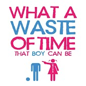 What a Waste of Time (That Boy Can Be)