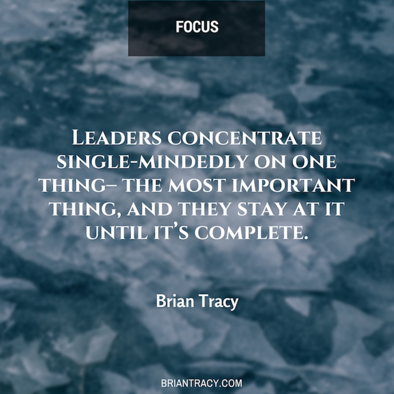 Leadership Quotes Leaders Concentrate Single