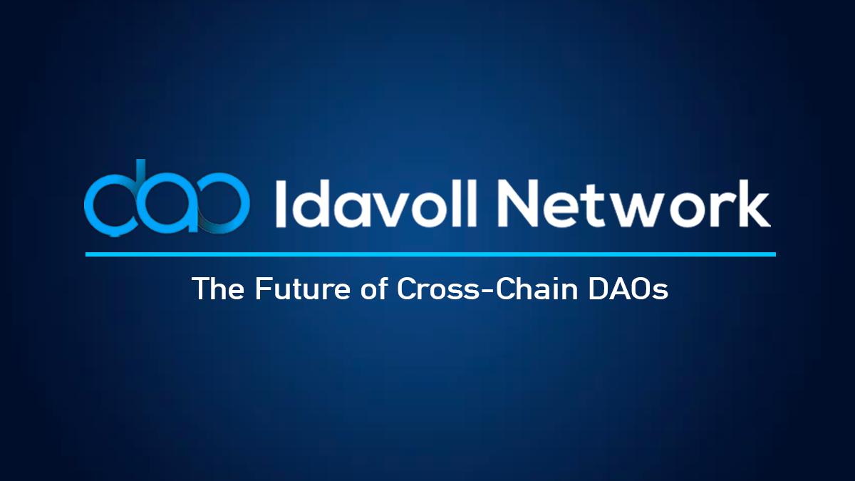 Mạng Idavoll: Tổ chức tự trị phi tập trung liên mạng (Cross-Chain DAOs)