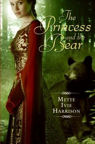 The Princess and the Bear — Mette Ivie Harrison