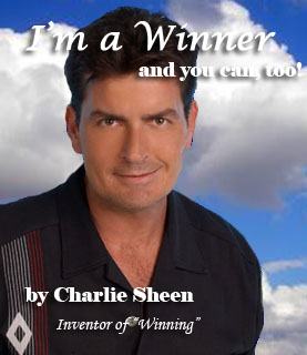Charlie Sheen I'm a Winner and you can, too!