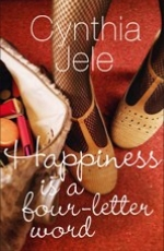 Happiness is a Four-letter Word by Cynthia Jele
