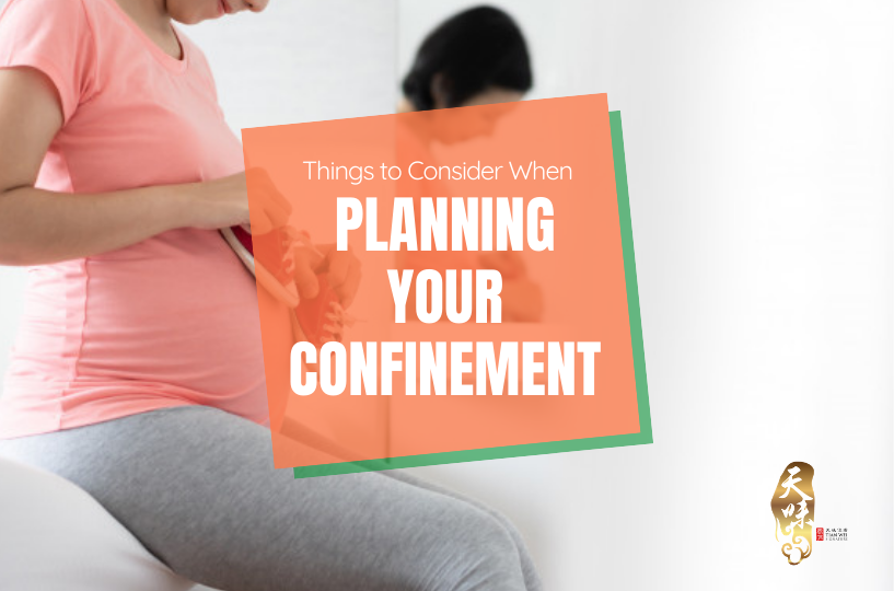 Things to Consider When Planning Your Confinement
