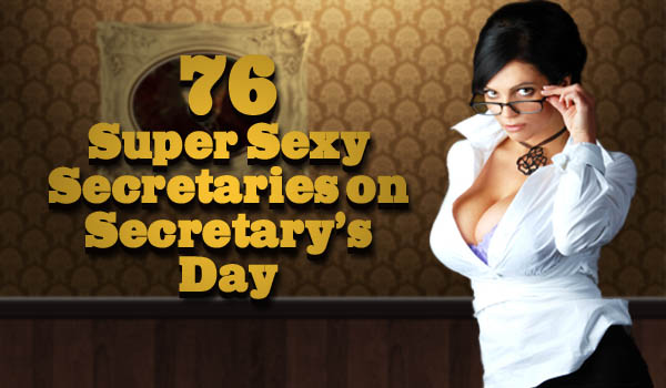76 Super Sexy Secretaries for Secretary