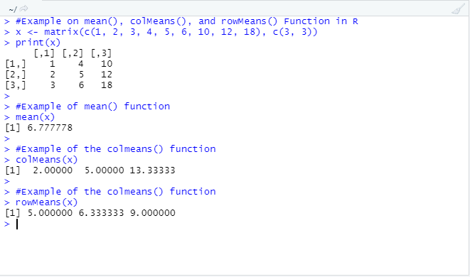 This example shows how mean(), colMeans() and rowMeans() function work in R to generate the mean value, column-wise mean values and row-wise mean values respectively.