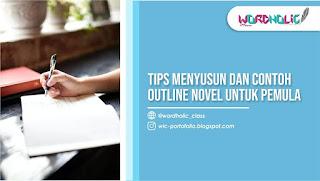 D:\Tulisan Arta\Wordholic\Arta - Contoh Outline Novel dan Tips Menyusunnya\Cover 1.jpg