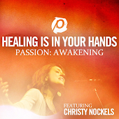 Healing Is In Your Hands (Radio Version - From Passion: Awakening)