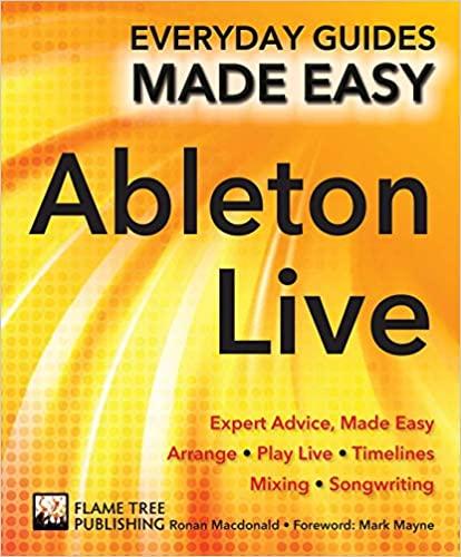 Ableton Live Basics: Expert Advice, Made Easy by Ronan Macdonald