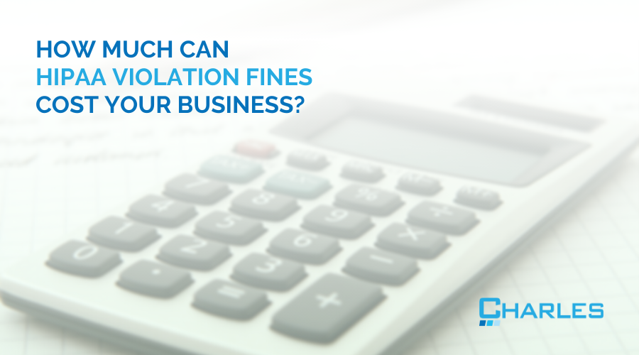 How Much Can HIPAA Violation Fines Cost Your Business?