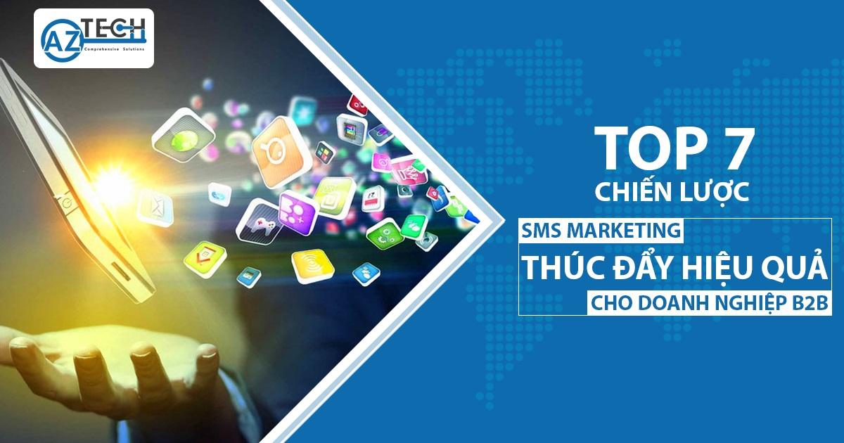 TOP 7 CHIẾN LƯỢC SMS MARKETING HIỆU QUẢ CHO DOANH NGHIỆP B2B