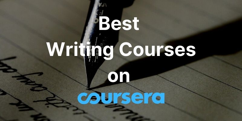 10 Best Writing Courses on Coursera (Screenwriting Included)