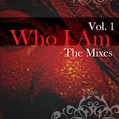 Who I Am: The Mixes