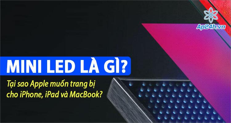 Công nghệ màn hình Mini LED là gì? Bạn có biết?