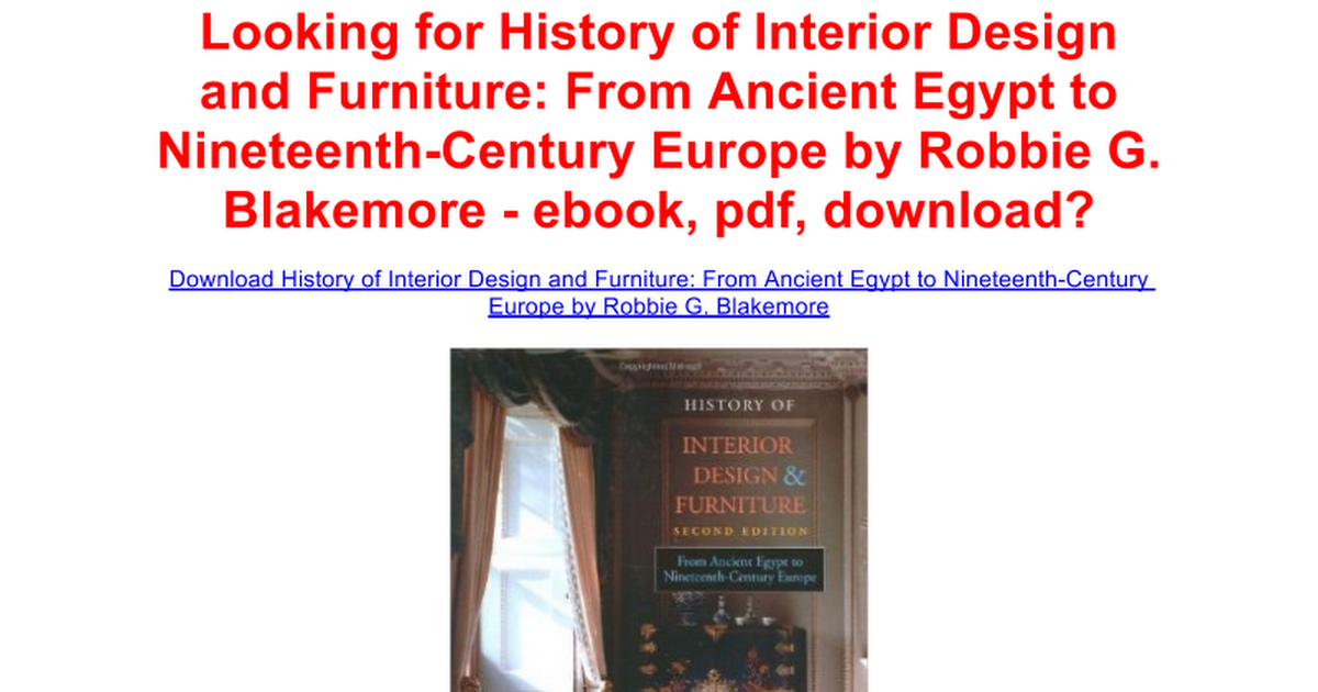 History Of Interior Design And Furniture From Ancient Egypt To Nineteenth Century Europe By Robbie G