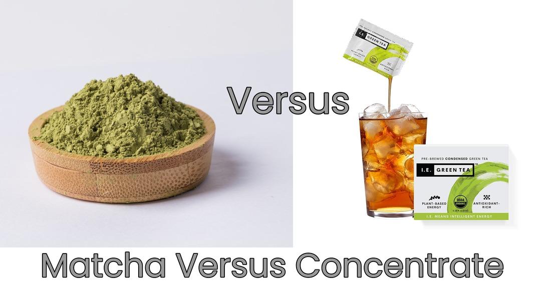 Pure Organic Green Tea Concentrate Versus Matcha Green Tea