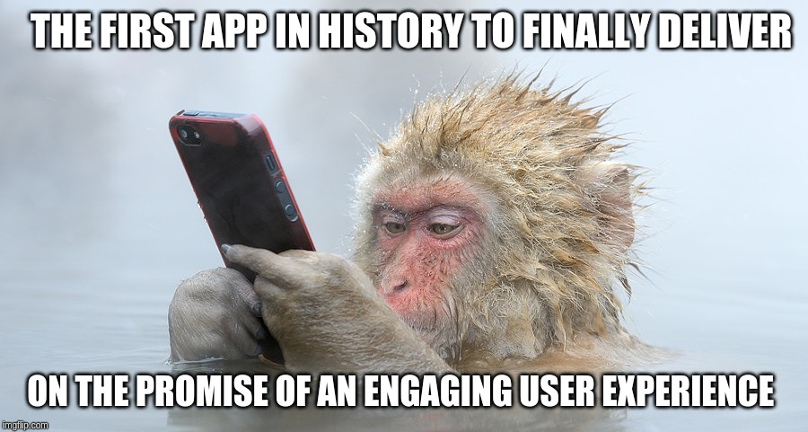 App UI/UX so smooth, even a monkey can read