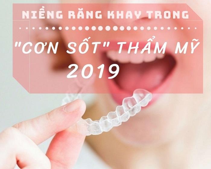 Đừng bỏ lỡ 3 xu thế niềng răng cực hot 2019  - Ảnh 1