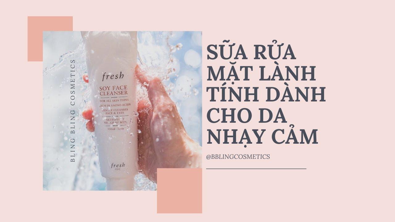 Fresh Soy Face thực sự rất xứng đáng là dòng sữa rửa mặt đáng mua nhất năm 2021