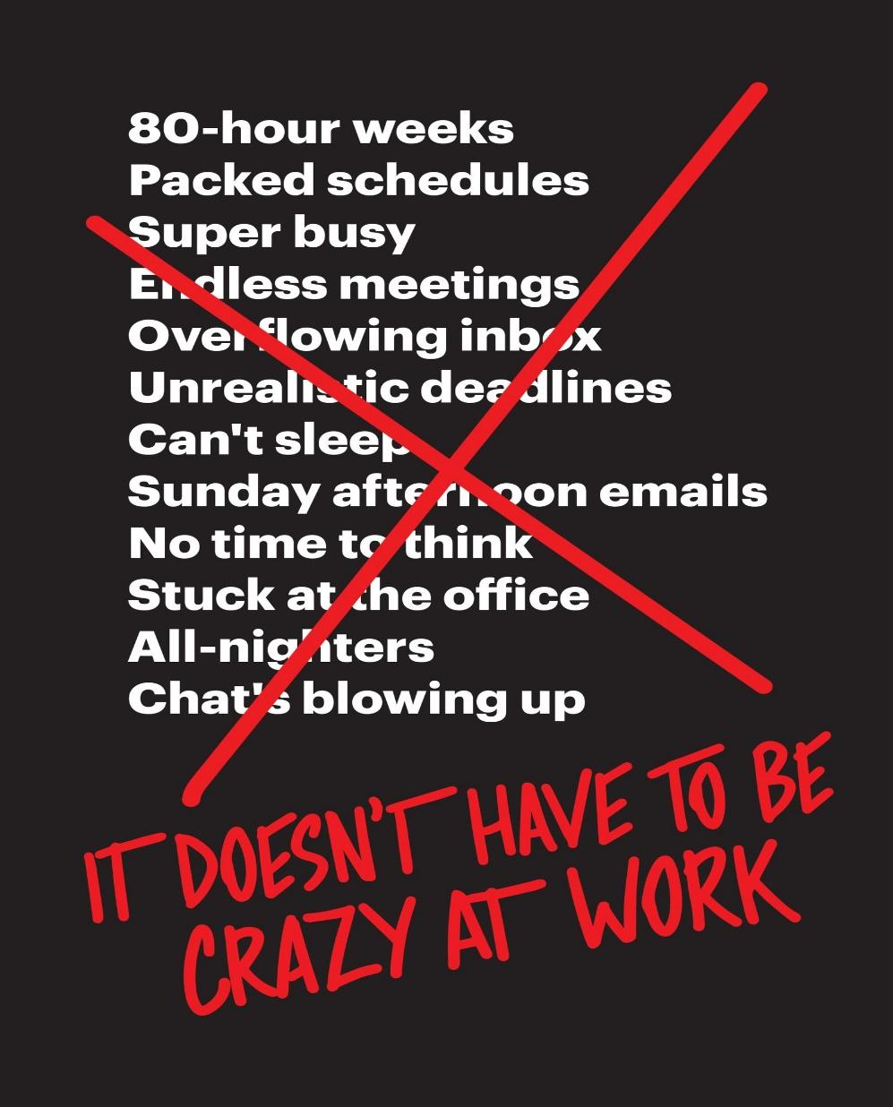 It Doesn't Have to Be Crazy at Work PDF Summary