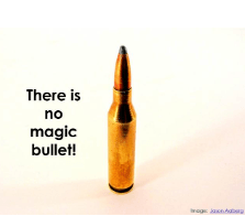 picture of bullet with quote saying there is no magic bullet