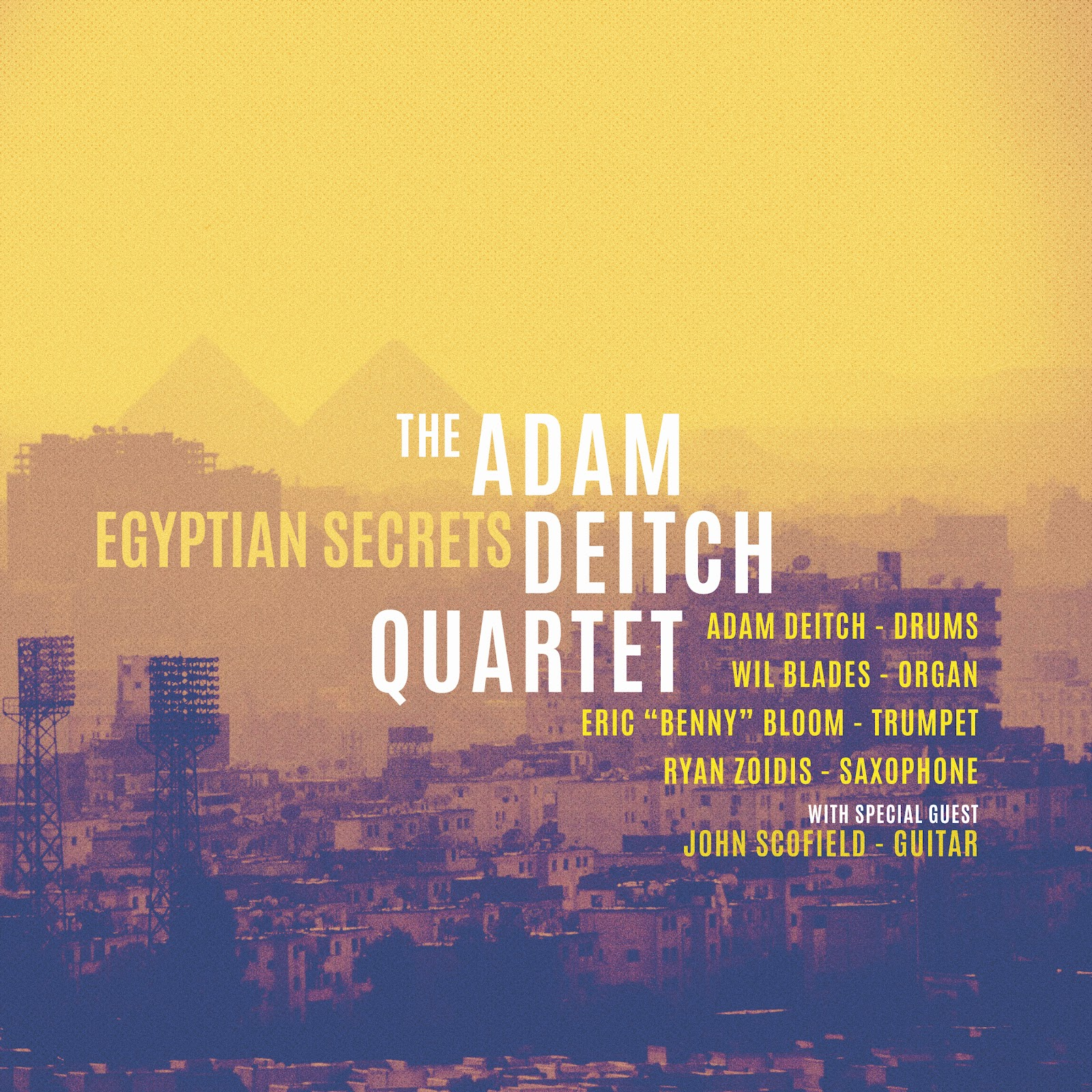 Drummer/Producer Adam Deitch Set To Release The Adam Deitch Quartet EGYPTIAN SECRETS Solo Project
