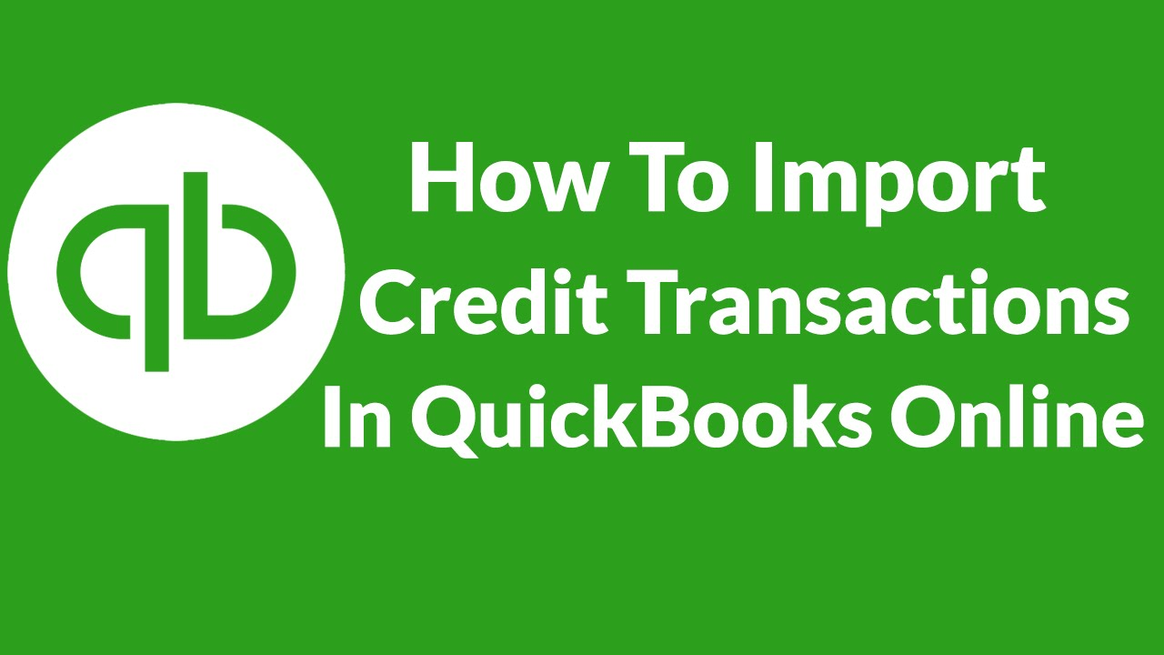 How To Import Credit Card Transaction Into QuickBooks Online?